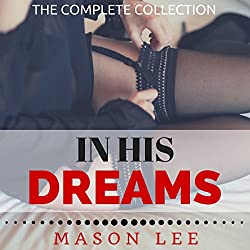 In His Dreams: The Complete Collection