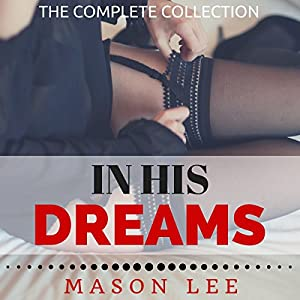 In His Dreams: The Complete Collection Audiobook