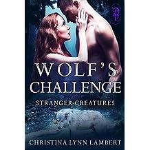 Wolf's Challenge (Stranger Creatures  Book 1)