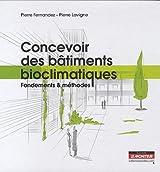 Concevoir des bâtiments bioclimatiques : Fondements et méthodes