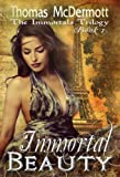 Immortal Beauty (The Immortals Trilogy Book 1)