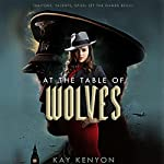 At the Table of Wolves: Dark Talents, Book 1 | Kay Kenyon