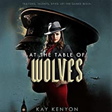 At the Table of Wolves: Dark Talents, Book 1 Audiobook by Kay Kenyon Narrated by Nicola Barber