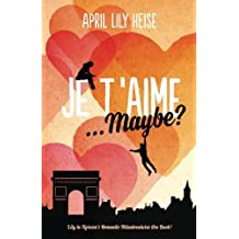Je T'Aime... Maybe? by April Lily Heise (2016-11-03)