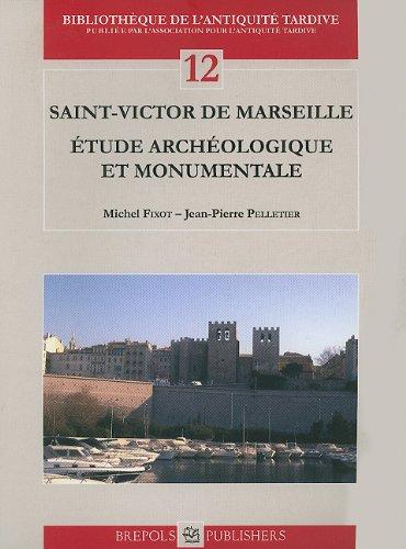 Saint-Victor de Marseille étude archéologique et monumentale (Anglais) Broché – 1 janvier 2010 Michel Fixot Jean-Pierre Pelletier Brepols 2503532578