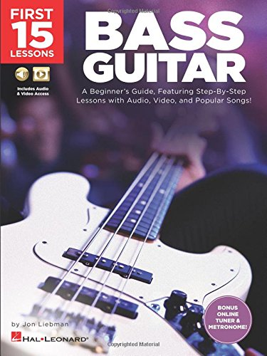 First 15 Lessons - Bass Guitar: A Beginner's Guide, Featuring Step-By-Step Lessons with Audio, Video, and Popular Songs! PDF