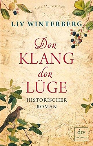 Der Klang der Lüge: Historischer Roman