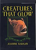 Creatures That Glow, Joanne Barkan, 0385419783