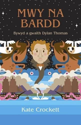 Mwy Na Bardd - Bywyd a Gwaith Dylan Thomas (Welsh Edition) pdf epub