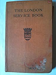 The Daily Service. Prayers and hymns for schools, with London supplement. Editors: Prayers, G. W. Briggs ... Hymns, Percy Dearmer and others, etc