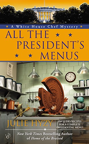All the President's Menus (A White House Chef Mystery Book 8)