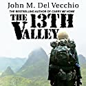 The 13th Valley Audiobook by John M. Del Vecchio Narrated by Sean Runnette