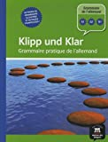 Klipp und Klar : Grammaire pratique de l'allemand