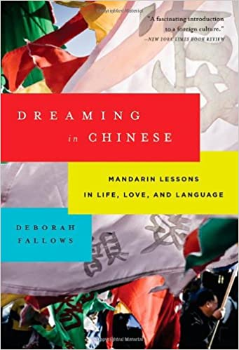Dreaming in Chinese: Mandarin Lessons In Life, Love, And