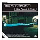 Oltre Napoli La Notte by Bruno Tommaso (2000-10-30)