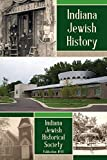 Indiana Jewish History: Jewish Communities Past and Present (Publication Number 44)