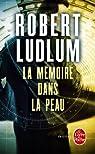 La Mémoire dans la peau par Ludlum
