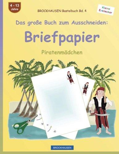 Download BROCKHAUSEN Bastelbuch Band 4 - Das große Buch zum Ausschneiden: Briefpapier: Piratenmädchen (Volume 4) (German Edition) pdf epub