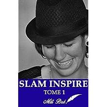 SLAM INSPIRE: TRANCHES DE VIE - TOME 1 (French Edition)