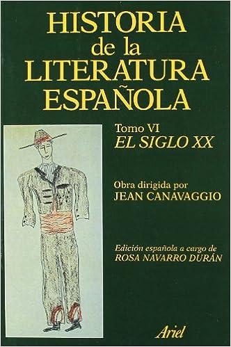 Historia literatura española. El siglo XX Ariel Letras: Amazon.es: Canavaggio, Jean: Libros
