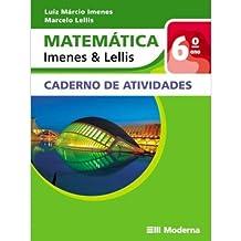 Matemática Imenes & Lellis. Caderno De Atividades. 6º Ano