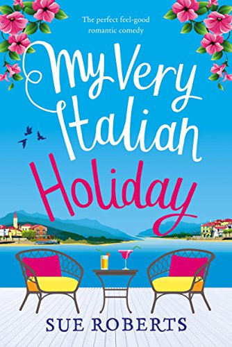 Very Good Books - My Very Italian Holiday: The perfect feel good romantic comedy