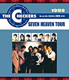 THE CHECKERS BLUE RAY DISC CHRONICLE 1989 SEVEN HEAVEN TOUR [Blu-ray]