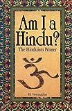Am I a Hindu?: The Hinduism Primer