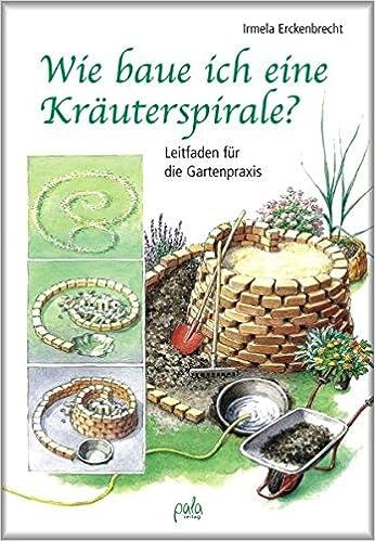 Wie Baue Ich Eine Kräuterspirale Leitfaden Für Die Gartenpraxis