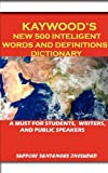 Kaywood's New 500 intelligent words and definitions Dictionary, Prince Mack Kaywood, 0979427428