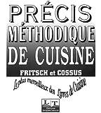 Précis méthodique de cuisine :Le plus merveilleux des livres de cuisine