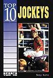 Top 10 Jockeys, Betsy Kuhn, 0766011305