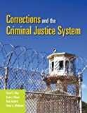 Corrections and the Criminal Justice System, Kevin I. Minor and Rick Ruddell, 0763735000