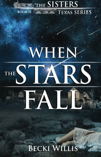 When the Stars Fall: The Sisters, Texas Mystery Series (The Sisters, TX Mystery Series) (Volume 2)