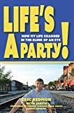 img - for Life's a Party: How My Life Changed in the Blink of an Eye book / textbook / text book