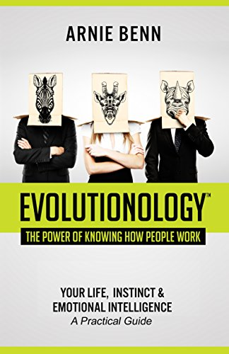 Evolutionology: The Power Of Knowing How People Work: Your Life, Instinct, & Emotional Intelligence (A Practical Guide) - English Skills Book
