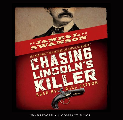 Chasing Lincoln's Killer - Audio Library Edition by Scholastic Audio Books