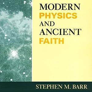Modern Physics and Ancient Faith Audiobook
