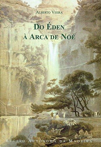 Do Éden à Arca de Noé: o madeirense e o quadro natural (Colecção Documentos, 8)
