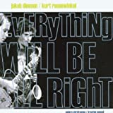 Everything will be alright by Kurt Rosenwinkel / Jakob Dinesen (2003-02-04)