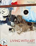 Living with Art (text only) 9th (Ninth) edition by M. Getlein -  McGraw-Hill Humanities/Social Sciences/Languages