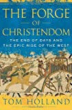 The Forge of Christendom, Tom Holland, 0385520581