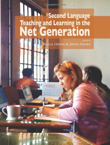 Second Language Teaching and Learning in the Net Generation (Nflrc Monographs)