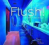 img - for Flush! Modern Toilet Design by Ingrid Wenz-Gahler (2005-02-01) book / textbook / text book