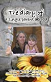The Diary of a Single Parent Abroad, Jill Pennington, 1782996419