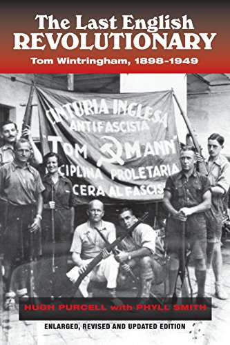 The Last English Revolutionary: Tom Wintringham, 1898-1949 (Revised Edition) (Canada Blanch/Sussex Academic Studies on Contemporary Spain)