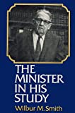 The Minister in His Study, Wilbur Moorehead Smith, 0802452957