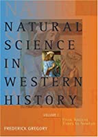 Natural Science in Western History, Volume 1
