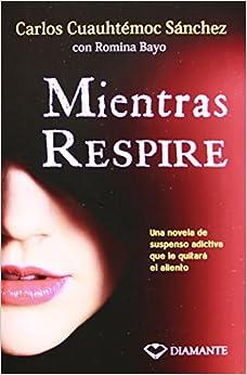 Mientras Respire: Una Novela de Suspenso Adictiva Que Le Quitara El Sueno