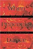 When Peacocks Dance, Vasanthi Victor, 0595269354